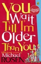 You Wait Till I'm Older Than You! (Puffin Poetry)