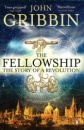 The Fellowship: The Story of the Royal Society and a Scientific Revolution: The Story of a Revolution (Penguin Press Science)