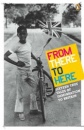 From There to Here: 16 True Tales of Immigration to Britain: The 2nd Decibel Penguin Prize Anthology (Arts Council)
