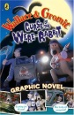 Wallace and Gromit Graphic Novel: Curse of the Wererabbit (Curse of the Wererabbit Film)