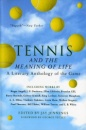 Tennis and the Meaning of Life: A Literary Anthology of the Game (Harvest Book)