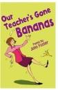 Our Teacher's Gone Bananas