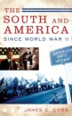 The South and America Since World War II - James C. Cobb