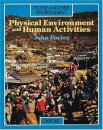 People and Their Environment: Physical Environment and Human Activities (People & Their Environment)