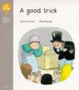 Oxford Reading Tree: Stage 1: First Words: Good Trick