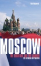 Moscow, the Beautiful and the Damned: Life in Russia in Transition