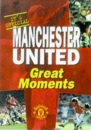 Manchester United: Great Moments - MUFC Official Book (Manchester United Official Pocket Books)