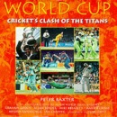 World Cup: Cricket's Clash of the Titans (Cricket World Cup)