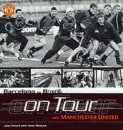 Barcelona to Brazil: Manchester United on Tour