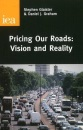 Pricing Our Roads: Vision and Reality