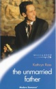 The Unmarried Father (Modern Romance)