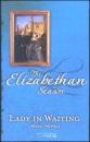 Lady in Waiting (Elizabethan Season: Summer)