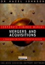Mergers and Acquisitions: A Framework for the Right Executive Decision (Corporate Finance Manual)