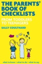 The Parents' Book of Checklists: From Toddlers to Teenagers, What to Expect, What to Know, What to Do