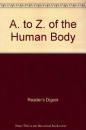 A. to Z. of the Human Body