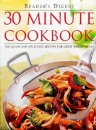 30 Minute Cookbook: 300 Quick and Delicious Recipes for Great Family Meals (Readers Digest)