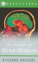 The Future of Mind Makers