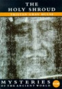 Mysteries: the Holy Shroud (Mysteries of the Ancient World)
