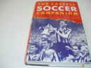 Cassell Soccer Companion: History, Facts, Anecdotes