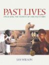 Past Lives: Unlocking The Secrets Of Our Ancestors