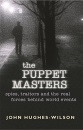 The Puppet Masters: A Secret History: Spies, Traitors and the Real Forces Behing World Events (Cassell Military Paperbacks)
