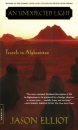 An Unexpected Light: Travels in Afghanistan (Bestselling Backlist)