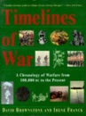 Timelines of War: Chronology of Warfare from 100, 000 B.C.to the Present