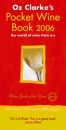 Oz Clarke's Pocket Wine Book 2006: The World of Wine from A-Z