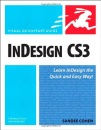 InDesign CS3 for Macintosh and Windows:Visual QuickStart Guide