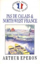Pas de Calais and North-west France (French Regional Guides)