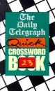 The Daily Telegraph Quick Crossword Book: No.23