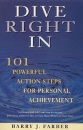 Dive Right in: 101 Powerful Action Steps for Personal Achievement (A Pan self-discovery title)