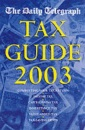 The Daily Telegraph Tax Guide 2003