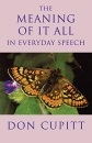 The Meaning of it All in Everyday Speech