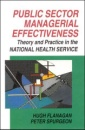 Public Sector Managerial Effectiveness: Theory and Practice in the NHS