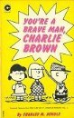 You're a Brave Man, Charlie Brown (Coronet Books)