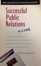 Successful Public Relations in a Week (Headway Books)