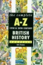 The Complete A-Z 19th and 20th Century British History Handbook (Complete A-Z Handbooks)