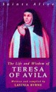 The Life and Wisdom of Teresa of Avila (Saints Alive)