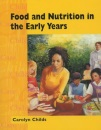 Food and Nutrition in the Early Years (Child Care Topic Books)