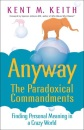 Paradoxical Commandments: Finding Personal Meaning in a Crazy World