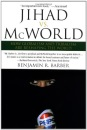 Jihad Vs Mcworld: How Globalism and Tribalism are RE Shaping the World
