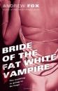 Bride of the Fat White Vampire