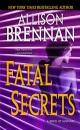 Fatal Secrets: A Novel of Suspense