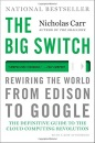 The Big Switch: Rewiring the World from Edison to Google