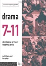 Drama 7-11: Developing Primary Teaching Skills (Curriculum in Primary Practice)