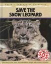 Save the Snow Leopard (Save Our Species)