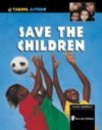 Save the Children (Taking Action!)