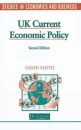 UK Current Economic Policy (Studies in Economics and Business)