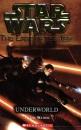 Underworld (Star Wars: Last of the Jedi) (Star Wars - The Last of the Jedi)